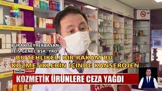 2021-05-05 - TEİS - ShowTV AnaHaber - Güvensiz Kozmetik Ürünler Haberi - Ecz Burak Kaan Seyrekbasan