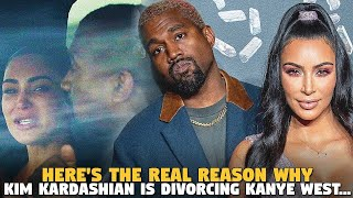 Here's THE REAL REASON Why Kim Kardashian is Divorcing Kanye WEST...