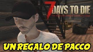 "7 DAYS TO DIE - STARVATION MOD #4 ""UN REGALO DE PACCO""   GAMEPLAY ESPAÑOL"