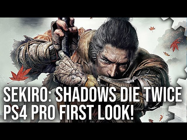 Digital Foundry tried Sekiro on PS4 Pro - the game does not