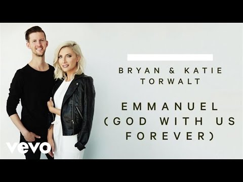 Bryan & Katie Torwalt - Emmanuel (God With Us Forever) (Audio)