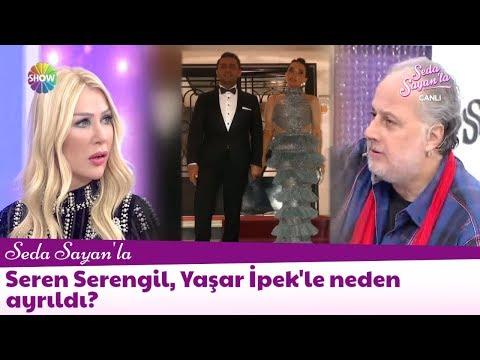 Seren Serengil, Yaşar İpek'le neden ayrıldı?