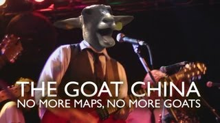 THE GOOD CHINA - No More Maps, No More Roads (GOAT EDITION)