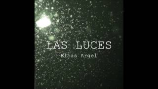 Baixar Elías Argel - Las Luces (official single)