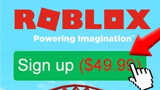 IF YOU HAD TO PAY TO CREATE A ROBLOX ACCOUNT