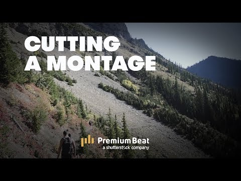 Tips for Editing a Dynamic Montage | PremiumBeat.com
