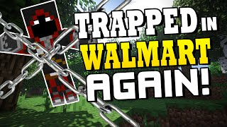 Trapped In Walmart AGAIN!