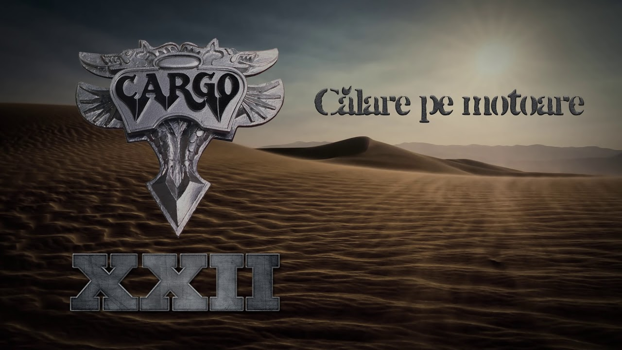 cargo-calare-pe-motoare-official-audio-cargo