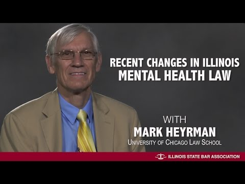 Recent Changes in Illinois Mental Health Law