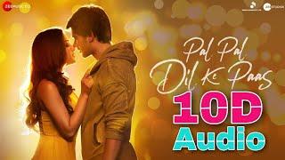 Pal Pal Dil Ke Paas   10D Songs   8d audio   Arijit Singh   bass boosted   10D Songs Hindi