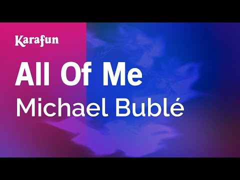 Karaoke All Of Me  Michael Bublé *