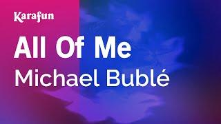 Karaoke All Of Me - Michael Bublé *