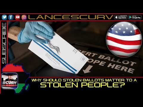 WHY SHOULD STOLEN BALLOTS MATTER TO A STOLEN PEOPLE? - EMPRESS ELLA GEE/LANCESCURV