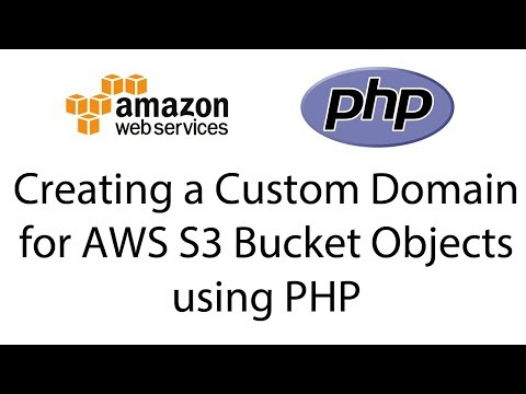 Creating a Custom Domain for AWS S3 Bucket Objects using PHP