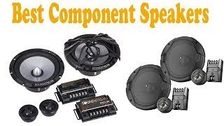 6 Best Component Speakers 2018 – Component Speakers Reviews