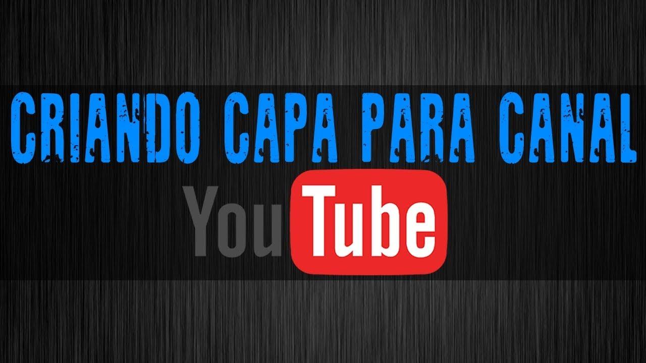 Capa De Youtube 2048x1152: Como Criar Uma Capa Para Seu Canal No Youtube Passo A