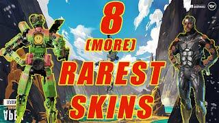 8 *MORE* Rarest Skins in Apex Legends