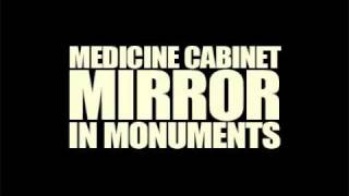 In Monuments - Medicine Cabinet Mirror