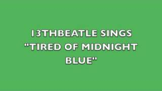 TIRED OF MIDNIGHT BLUE-GEORGE HARRISON COVER