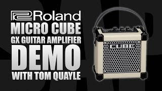 Roland Micro CUBE GX Guitar Amplifier Demo w/ Tom Quayle