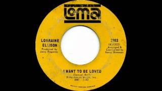 Lorraine Ellison - I Want To Be Loved