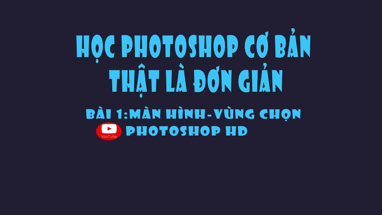 học photoshop cc 2014 cơ bản – Bài 1(tạo vùng chọn)