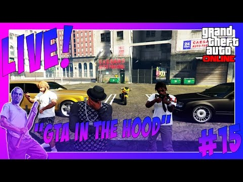 GTA In The Hood Live #15 (GTA 5 Funny Moments)