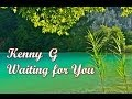 kenny g - waiting for you