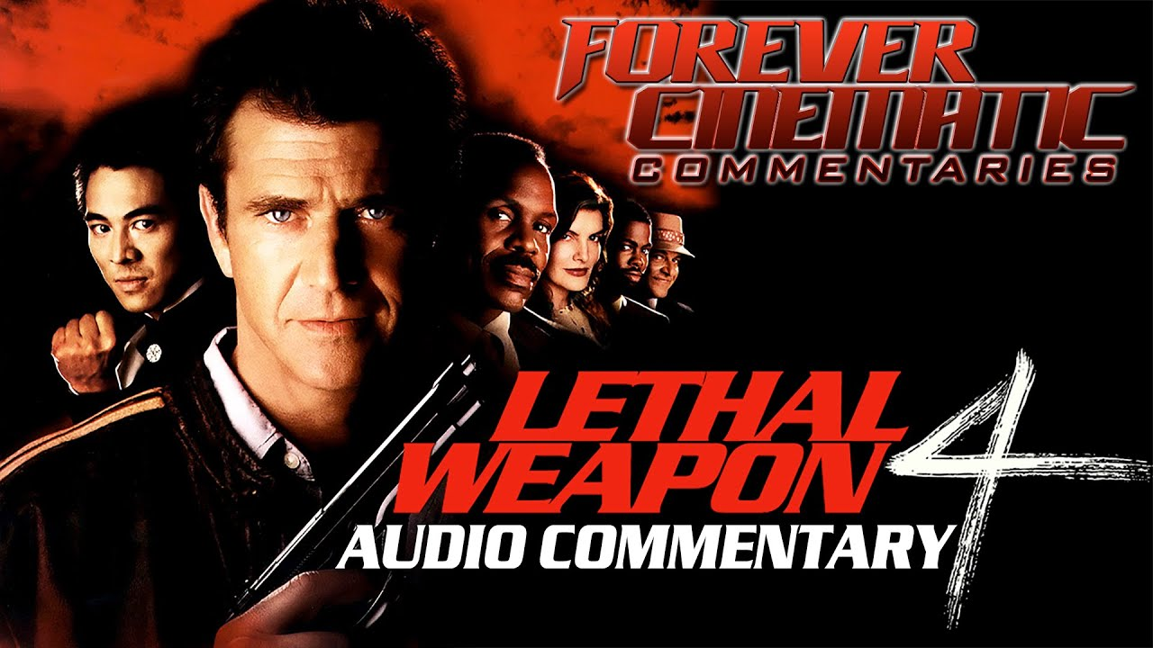 Lethal Weapon 4 1998 Forever Cinematic Commentary Youtube