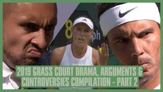 Tennis Grass Court Fights \u0026 Drama 2019 | Part  2 | Wimbledon \u0026 Eastbourne | Kyrgios hits Nadal