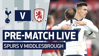 PRE-MATCH LIVE | SPURS V MIDDLESBROUGH