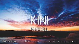 Marcell - Kini (Lirik)