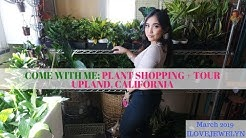 Come with me: Plant shopping + tour   Upland, California    March 2019   ILOVEJEWELYN