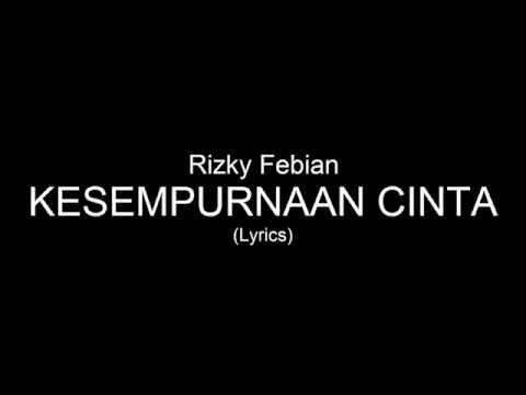Rizky Febian - Kesempurnaan Cinta Lirik By Lyrics ID