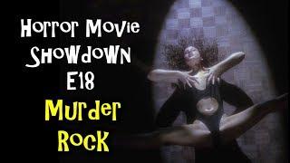 Horror Movie Showdown E18: Murder Rock
