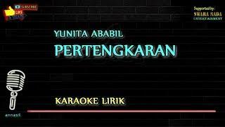 Pertengkaran - Karaoke Lirik | Yunita Ababil