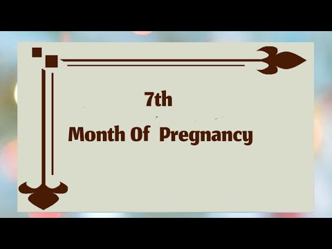7th Month Pregnancy | Symptoms Of 7th Month Pregnancy | Tips For 7th Month Pregnancy