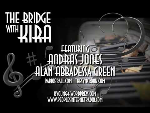The Bridge with Kira featuring Andras Jones and Alan Abbadessa Green