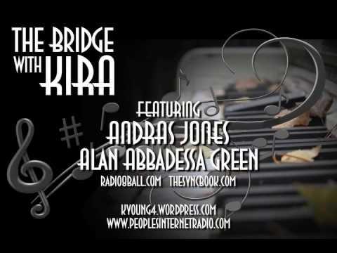 The Bridge with Kira featuring Andras Jones and Alan Abbadessa Green