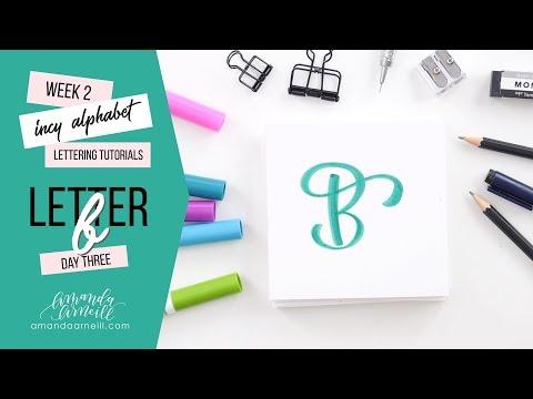 Incy Alphabet: Lettering Tutorial | Day 3 Letter B | Amanda Arneill