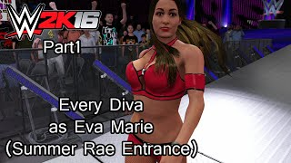 Every Diva as Eva Marie (Summer Rae Entrance) Part 1 - WWE 2K16 PS4