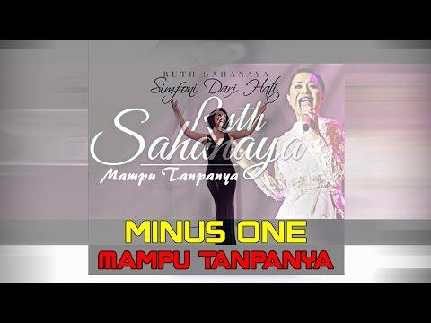 Mampu Tanpanya - Ruth Sahanaya (minus One)