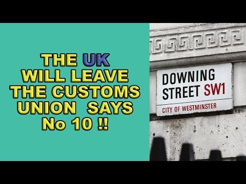 UK Will Leave the Customs Union Says Theresa May!