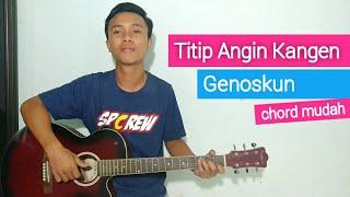 (TUTORIAL GITAR) Titip Angin Kangen - Genoskun | chord mudah.