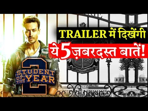 5 Things To Look Forward In Student Of The Year 2 Trailer!