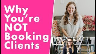 Why You're Not Booking Clients as a Photographer