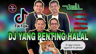 DJ YANG PENTING HALAL 🎶 WALI   DIA DIA MENCIUM TAIKU!!! MELODINYA CAKEP   GELAY MAXIMAL!!!