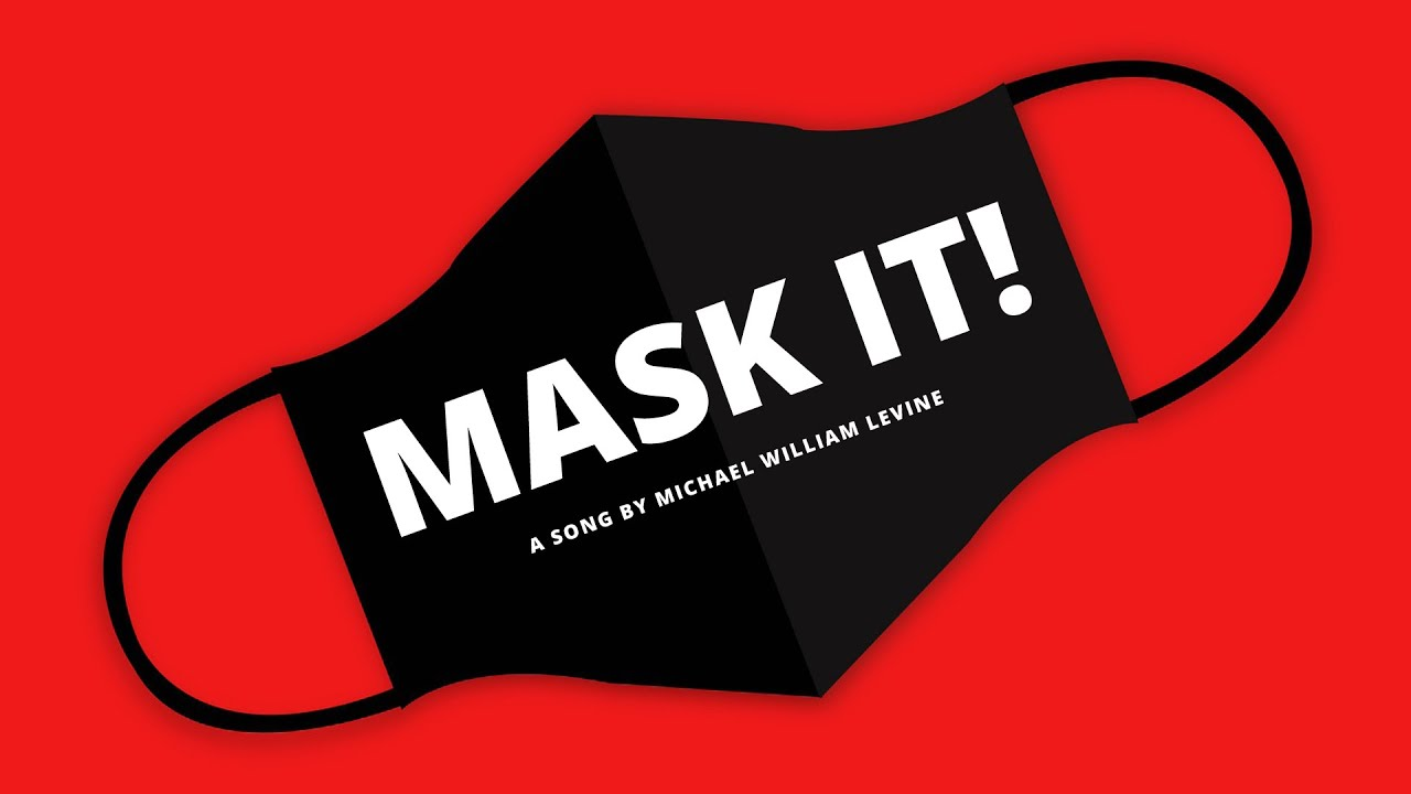 """Mask It"": A song about those effing people that won't wear masks."