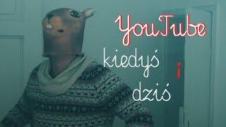 YouTube - kiedyś i dziś
