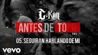 Music video by C-Kan performing Seguiran Hablando Mal de Mi (Audio)...